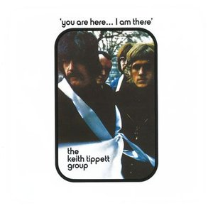 KEITH TIPPETT GROUP/You Are Here...I Am There (1970/1st) (キース・ティペット・グループ/UK)