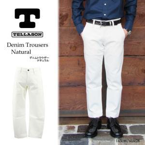 TELLASON テラソン デニムトラウザー ホワイトデニム メンズ DENIM TROUSERS NATURAL 〔FL〕 tigers-brothers