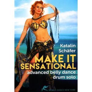 World Dance New York ベリーダンス シミー DVD レッスン パフォーマンス 音楽 Belly dance 群舞 Katalin Schafer MAKE IT SENSATIONAL Advanced Drum Solo