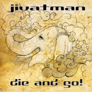 Jivatman - die and go! / Jivatman Heavenly Music C...
