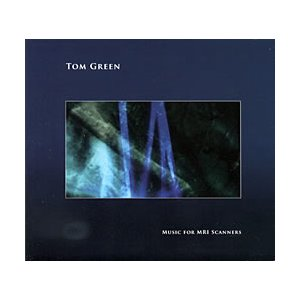 Tom Green - Music for MRI Scanners /  Anotherfine ...