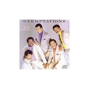 The Temptations To Be Continued CD