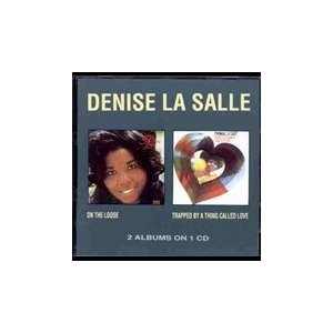 Denise LaSalle On The Loose/Trapped By A Thing Cal...
