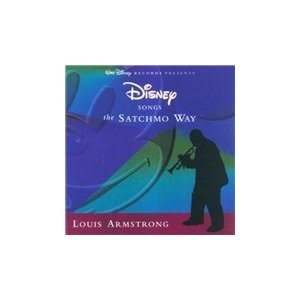Louis Armstrong Disney Songs The Satchmo Way CD
