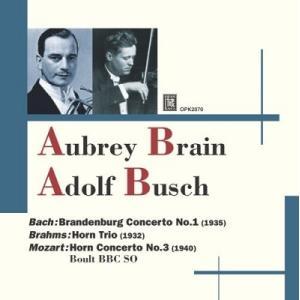 オーブリー・ブレイン J.S.Bach:Brandenburg Concerto No.1 (1935)/Siciliano/Brahms:Horn Trio (1933)/Mozart:Horn Co CD