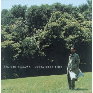 矢沢永吉 LOTTA GOOD TIME CD