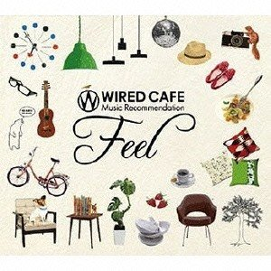 Various Artists WIRED CAFE Music Recommendation