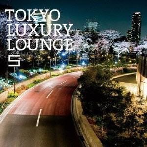 Various Artists TOKYO LUXURY LOUNGE 5 CD|tower