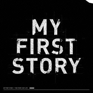 MY FIRST STORY THE STORY IS MY LIFE CD