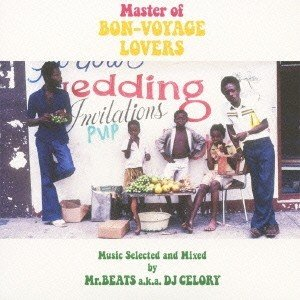 Various Artists Master of BON-VOYAGE LOVERS Music Selected and Mixed by Mr.BEATS a.k.a. DJ CELORY CD