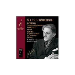 ジョン・バルビローリ Berlioz: Symphonie Fantastique; Debussy...