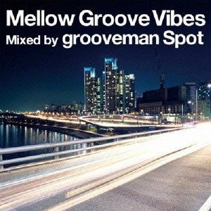 Various Artists Mellow Groove Vibes Mixed by grooveman Spot CD|tower