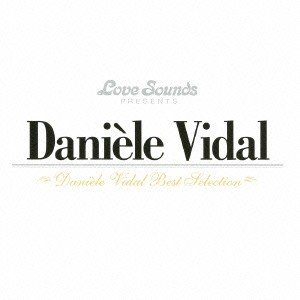 Danielle Vidal ダニエル・ビダル〜ベスト・セレクション SHM-CD
