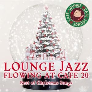 JAZZ PARADISE カフェで流れるラウンジJAZZ BEST 20 ベスト・オブ・クリスマスソングス CD
