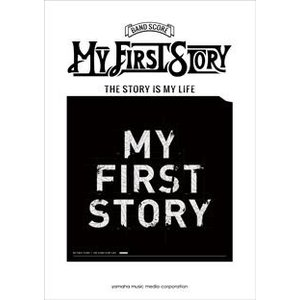 MY FIRST STORY MY FIRST STORY 「THE STORY IS MY LIF...