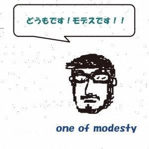 one of modesty どうもです!モデスです!! CD
