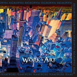 Work Of Art フレイムワーク CD