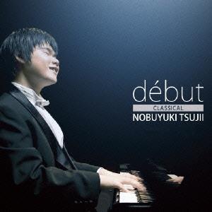 辻井伸行 debut =CLASSICAL= Blu-spec CD2
