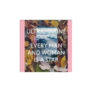 Ultramarine Every Man and Woman Is a Star [2LP+12inch]<初回生産限定盤> LP