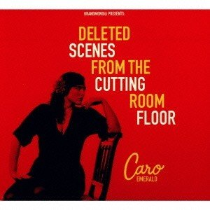 Caro Emerald DELETED SCENES FROM THE CUTTING ROOM FLOOR CD