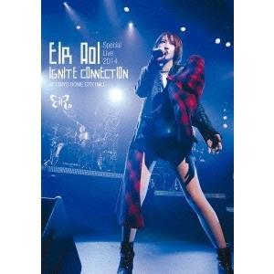 藍井エイル 藍井エイル Eir Aoi Special Live 2014 〜IGNITE CONNECTION〜 at TOKYO DOME CITY HALL DVD