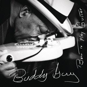 Buddy Guy ボーン・トゥ・プレイ・ギター CD