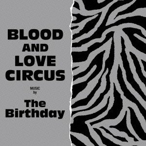 The Birthday BLOOD AND LOVE CIRCUS [SHM-CD+DVD]<初回...