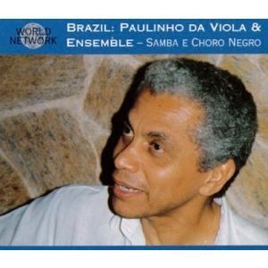 Paulinho Da Viola & Ensemble ブラジル:サンバ・エ・ショーロ・ネグロ C...