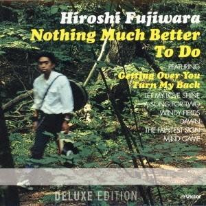 藤原ヒロシ Nothing Much Better To Do <Deluxe Edition> SHM-CD tower
