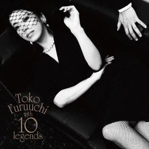 古内東子 Toko Furuuchi with 10 legends<通常盤> CD