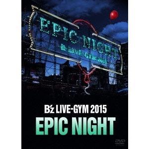 B'z B'z LIVE-GYM 2015 -EPIC NIGHT- DVD
