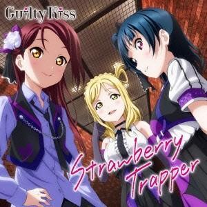Guilty Kiss 『ラブライブ!サンシャイン!!』ユニットシングル3 Strawberry T...