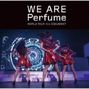 Perfume WE ARE Perfume WORLD TOUR 3rd DOCUMENT<通常盤...