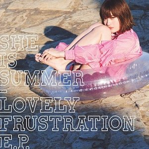 SHE IS SUMMER ラブリー・フラストレーション EP CD