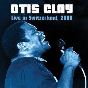 Otis Clay Live In Switzerland 2006 CD