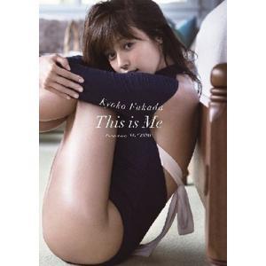 深田恭子 深田恭子写真集 This Is Me Book