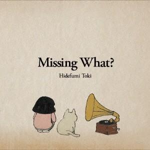 土岐英史 Missing What? CD