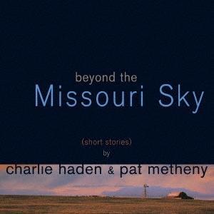 Charlie Haden ミズーリの空高く SHM-CD