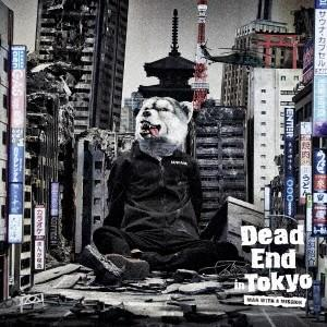 MAN WITH A MISSION Dead End in Tokyo [CD+DVD]<初回生産...