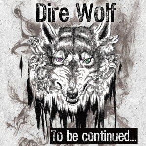 Dire Wolf To be continued... CD