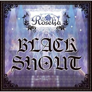 Roselia BLACK SHOUT<通常盤> 12cmCD Single