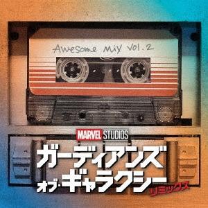 Original Soundtrack ガーディアンズオブギャラクシー リミックス オーサム・ミック...