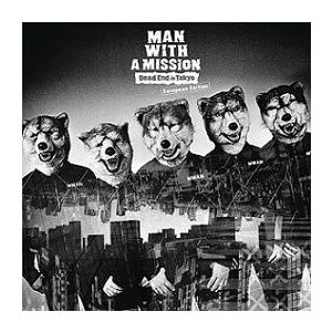 MAN WITH A MISSION Dead End in Tokyo European Edit...