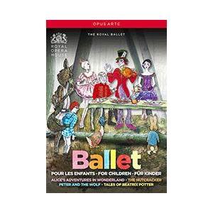 英国ロイヤル・バレエ 「子供のためのバレエBOX」〜バレエ《不思議の国のアリス》、《くるみ割り人形》、《ピーターと DVD