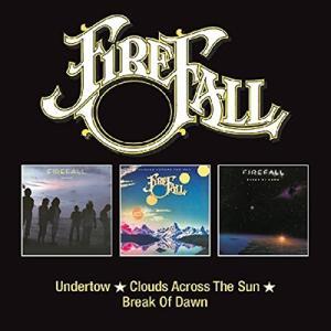 Firefall Undertow/Clouds Across the Sun/Break of D...