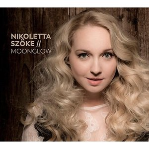 Nikoletta Szoke Moonglow CD