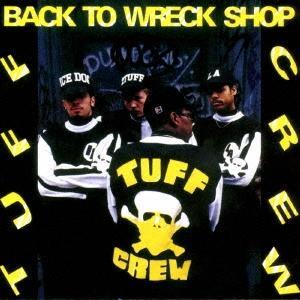 Tuff Crew バック・トゥ・レック・ショップ +3<完全限定生産盤> CD