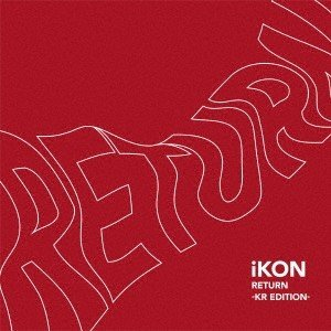 iKON (Korea) RETURN -KR EDITION- [CD+DVD+スマプラ付] CD 特典あり