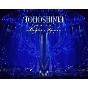 東方神起 東方神起 LIVE TOUR 2017 Begin Again [スマプラ付]<初回生産限定盤> Blu-ray Disc 特典あり