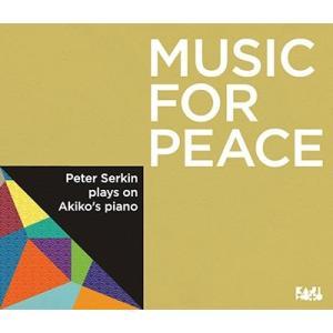 ピーター・ゼルキン MUSIC FOR PEACE〜Plays on Akiko's Piano(J.S.バッハ、モーツァルト、ショパン)<タワーレコード CD